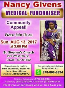 Nancy Givens Medical Fund Sunday August 13,2017 Time: 3PM St Stephen's Church Lowell,MA
