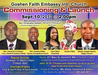 Goshen Faith Embassy Intl Church Commissioning & Launch Sept 10 2017 @2Pm   471 Main St. Haverhill,MA(Goshen Chapel)