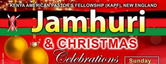 JAMHURI & CHRISTMAS CELEBRATIONS,KENYA AMERICAN PASTOR'S FELLOWSHIP (KAPF) NEW ENGLAND Sunday December 17th 2017@CCF LOWELL Time:3PM ALL ARE INVITED!