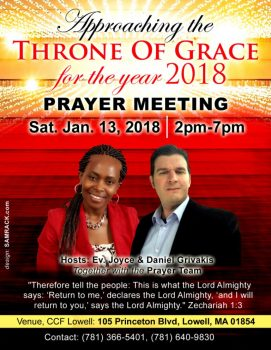 APPROACHING THE THRONE OF GRACE FOR THE YEAR 2018 SAT JAN 13 2018 2PM-7PM VENUE: CCF 105 PRINCETON BLVD LOWELL,MA
