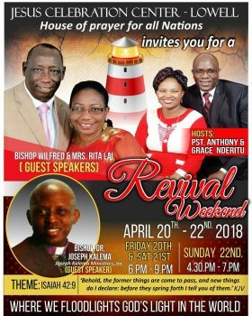 Jesus Celebration Center-Lowell. Revival Weekend with Bishop Wilfred Lai & Mrs Rita Lai  April 20th -22nd JESUS CELEBRATION CENTER: HOUSE OF PRAYER FOR ALL NATIONS 489 MIDDLESEX STREET,LOWELL,MASSACHUSETTS 01851 ALL ARE INVITED!