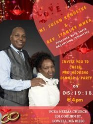 INVITATION PRE-WEDDING PARTY DINNER & PARTY :MS SUSAN KANGETHE & REV STANLEY MWEA MAY 19 2018 @ 4PM @ PCEA NEEMA 201 COBURN ST LOWELL,MASSACHUSETTS
