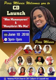 "PERIS MARIA CD LAUNCH ""WEE MUMENYERERI' & ""MUNYITIRIRI WA MAI"" JUNE 10 2018 3PM-7PM @ NEEMA PCEA CHURCH 201 COBURN STREET,LOWELL MASSACHUSETTS"