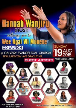 "Hannah Wanjiru ""Wee Ngai Wi Munene CD LAUNCH Sunday 19th August 2018 at Calvary Evangelical Church 1934 Lakeview Ave Dracut,Massachusetts"