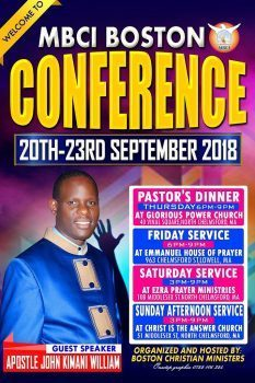 MBCI BOSTON CONFERENCE 20-23RD SEPTEMBER 2018 GUEST SPEAKER: APOSTLE JOHN KIMANI WILLIAM