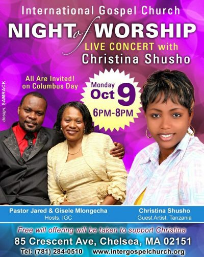 Night of Worship LIVE CONCERT with Christina Shusho Mon.Oct 9 2017@6Pm to 8Pm at International Gospel Church,Chelsea Massachusetts