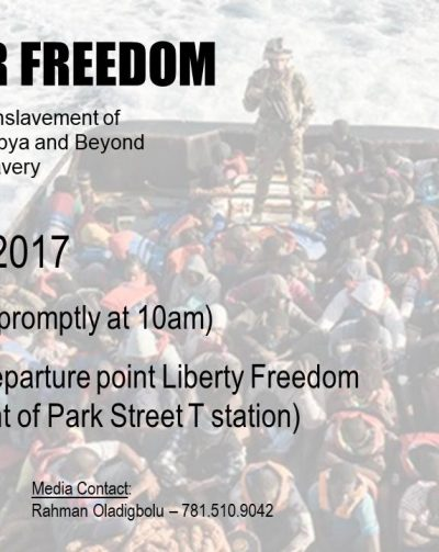 Please join us on Saturday December 16th at 10am in Boston ( Park Street Station) as we march against slavery in Libya and Beyond
