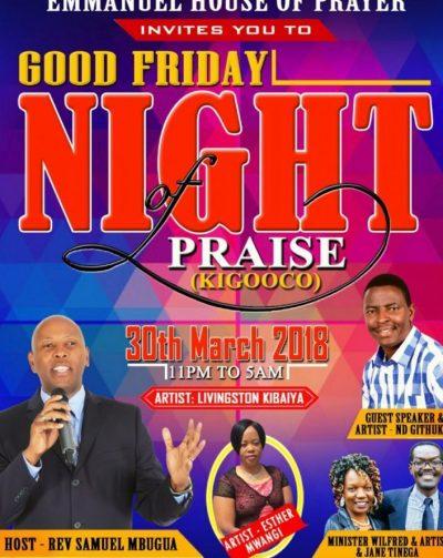 Good Friday: NIGHT OF PRAISE|KIGOOCHO  March 30th 2018 11Pm to 5 Am
