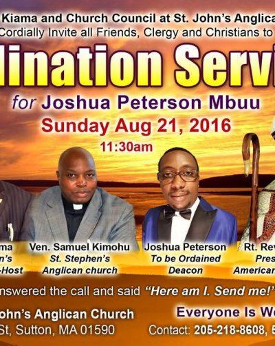 Invitation: Ordination service for Joshua Peterson Mbuu Sunday Aug 21,2016 @11:30Am St John's Anglican Church,Sutton MA