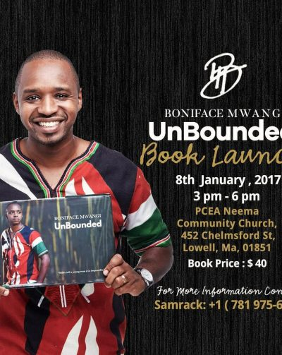 Boniface Mwangi Unbounded Book Launch Boston January 8  2017 @3Pm PCEA NEEMA Lowell,Massachusetts