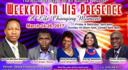 """A life Changing Moment""""Weekend in his Presence"""" March 24-26,2017 @ Jesus Celebration Center,Lowell MA"""