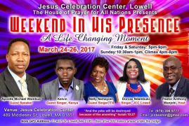 "A life Changing Moment""Weekend in his Presence"" March 24-26,2017 @ Jesus Celebration Center,Lowell MA"