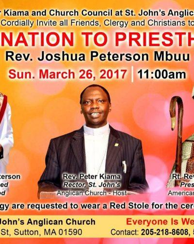 Ordination to Priesthood: Rev. Joshua Peterson Mbuu Sun.March 26th 2017 @11Am St John Anglican Church Sutton,Massachusetts