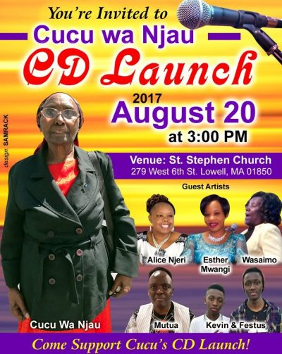 Cucu Wa Njau CD Launch August 20th 2017@3PM @St Stephen Church Lowell,Massachusetts
