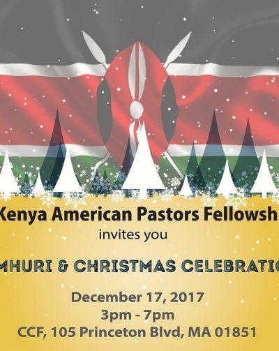 JAMHURI & CHRISTMAS CELEBRATIONS,KENYA AMERICAN PASTOR'S FELLOWSHIP (KAPF) NEW ENGLAND Sunday December 17th 2017