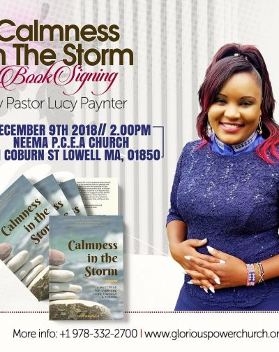 CALMNESS IN THE STORM Book signing event By Pastor Lucy Paynter December 9th 2018 @ PCEA NEEMA Time : 2PM All are Invited!