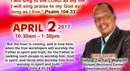"""Well of Worship Center Presents"""" A Life of Endless Worship"""" with Bishop Zachary Wanjohi  April 2 2017 @10:30Am to 1:30Pm 145 Broadway Road,Dracut,Massachusetts"""