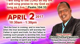 "Well of Worship Center Presents"" A Life of Endless Worship"" with Bishop Zachary Wanjohi  April 2 2017 @10:30Am to 1:30Pm 145 Broadway Road,Dracut,Massachusetts"