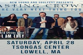 "CASTING CROWNS ""The Very Next Thing  Tour"" TSONGAS CENTER LOWELL,MA Event Date: Sat, Apr-28-2018"