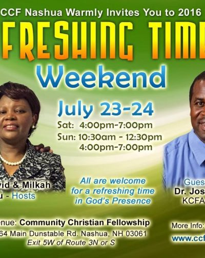 "CCF Nashua Invites you to ""Refreshing Times Weekend"" July 23-24th 2016"