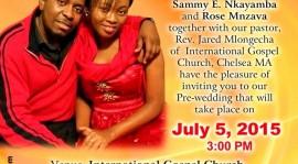 SAMMY E. NKAYAMBA  &  ROSE MNZAVA  PREWEDDING PARTY  INVITATION JULY 5th 2015