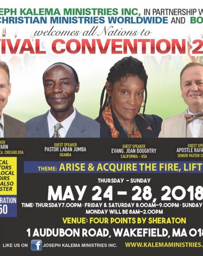 Joseph Kalema Ministries inc,In partnership with New Covenant Christian Ministries Worldwide & Boston Pastors Welcomes all Nations to Revival Convention 2018