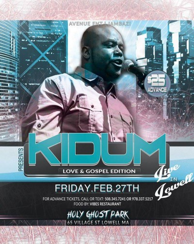 KIDUM LOVE & GOSPEL EDITION FRIDAY.FEB 27TH 2015, HOLY GHOST PARK 65 VILLAGE ST LOWELL