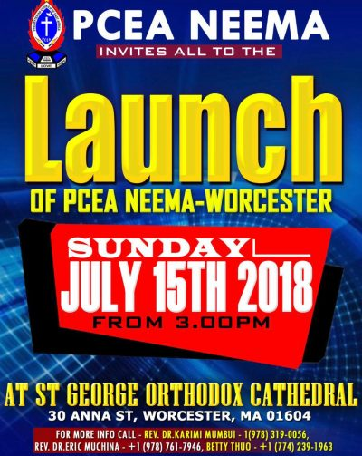PCEA NEEMA invites you to the Launch of PCEA NEEMA-WORCESTER July 15 2018 Time 3PM  All are Invited!  St George Orthodox Cathedral, 30 Anna St, Worcester, MA 01604