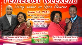 Grace Int'L  Church Lowell,(GIC) Invites You to : Pentecost Weekend  JUNE 6 th & 7th  Living under an Open Heaven