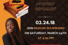 "Invitation Book Launch: ""KIKUYU MYSTERY REVEALED"" By Mukuhi Mwangi Sat March 24th 2018 @ 4PM @UPENDO CHURCH Garland,Texas"
