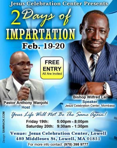 Jesus Celebration Center Presents: Bishop Wilfred Lai Boston 2 Day Impartation  Feb. 19-20th 2016 Friday 5Pm and Saturday 9:30Pm