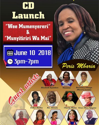 "Peris Mbaria CD Launch ""Wee Mumenyereri' & ""Munyitiriri Wa Mai"" June 10 2018 3Pm-7Pm @ NEEMA PCEA Church 201 Coburn Street,Lowell Massachusetts"