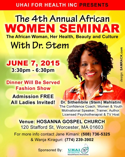 Uhai for Health Inc Presents: The 4th ANNUAL AFRICAN WOMEN SEMINAR. The African Woman,Her Health,Beauty and Culture with Dr.Stem Dr.Stem JUNE 7th 2015
